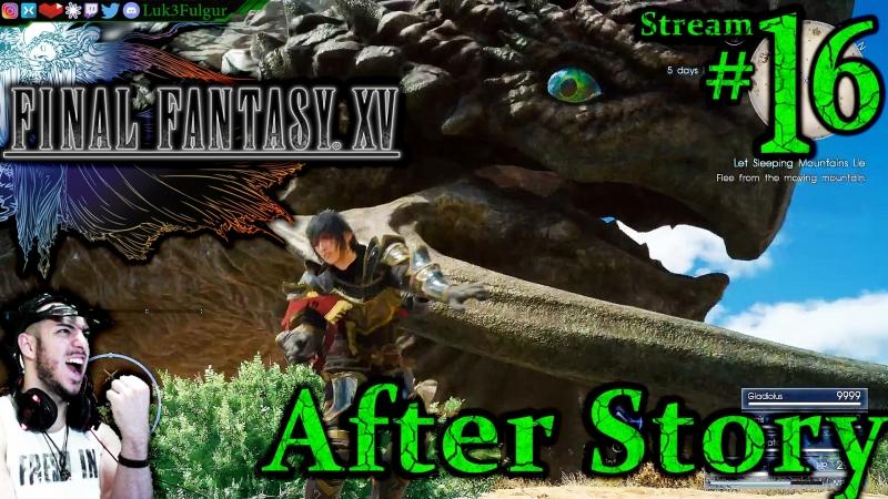 Final Fantasy XV 🐉☄️1st Time👑⚔️ All DLC💸PC💻Max✨ 16th Stream🎋