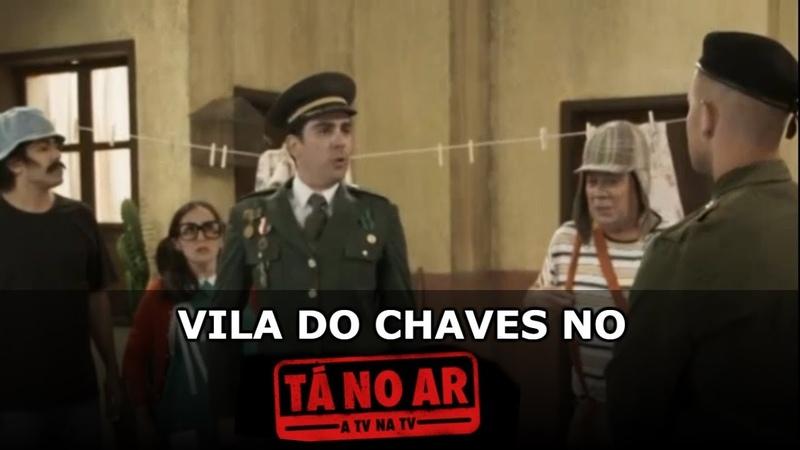 Vila do Chaves no Tá No Ar