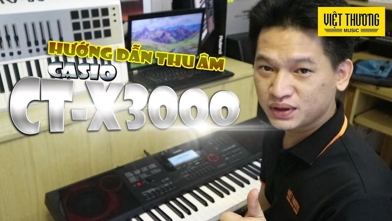 Hướng dẫn cách thu âm trên đàn Casio CT X3000