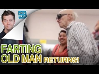 FARTING OLD MAN RETURNS!!!