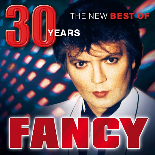 Fancy альбом 30 Years - The New Best Of