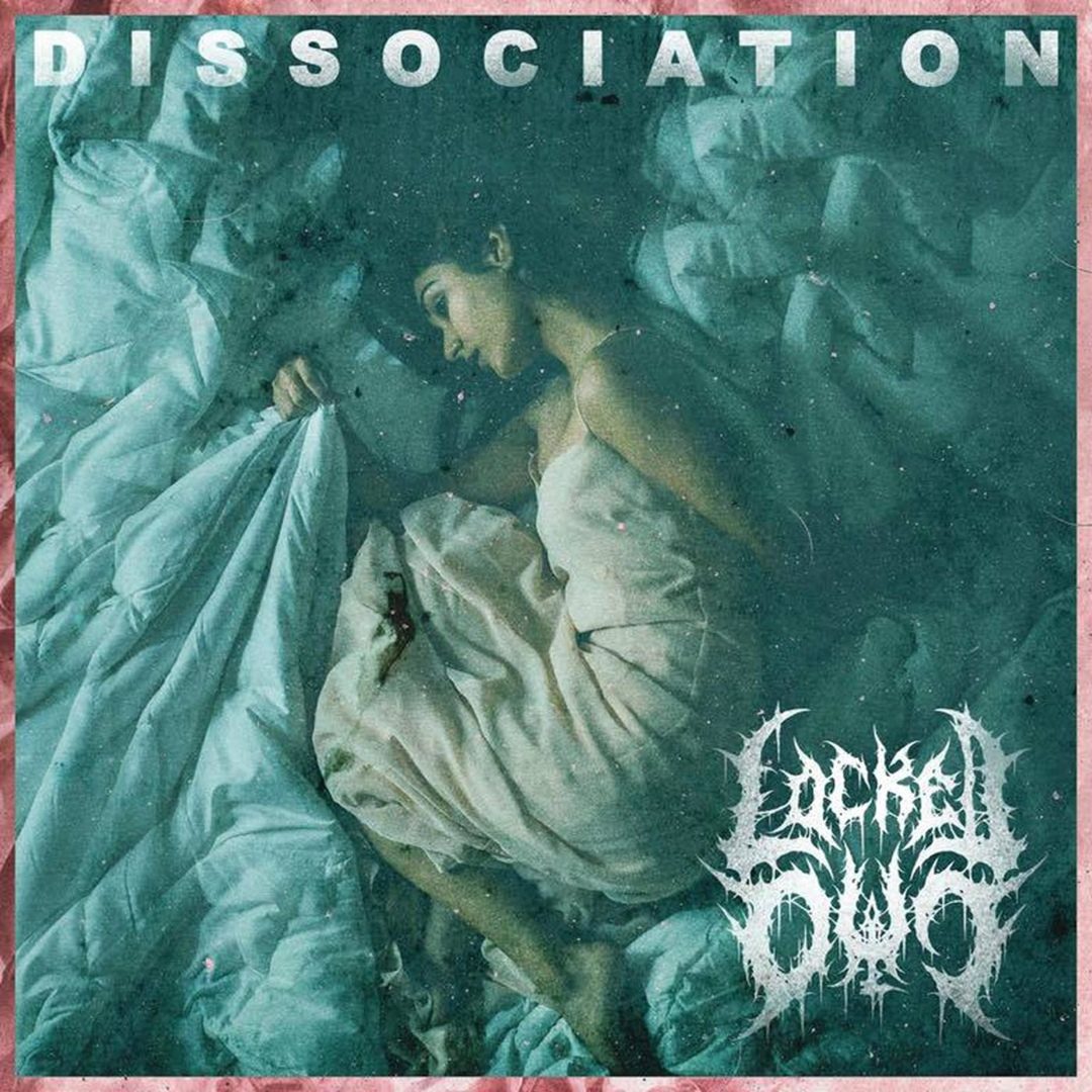 Locked Out - Dissociation [EP] (2018)