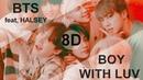 BTS 방탄소년단 - BOY WITH LUV 작은 것들을 위한 시 feat. HALSEY 8D USE HEADPHONE 🎧