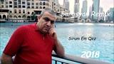 Spitakci Hayko &amp Sargsyan Beats - Sirum Em Qez (Sargsyan Remix) 2018 New HIT