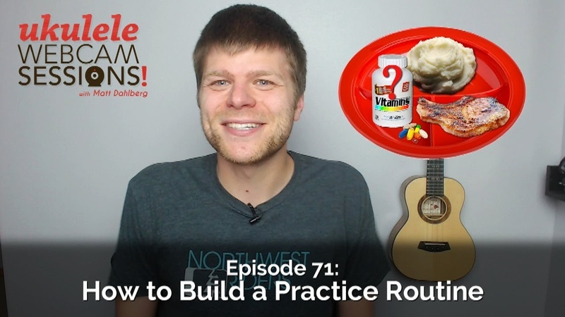 Ukulele Webcam Sessions (Ep.71) – How to Build a Practice Routine