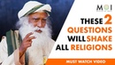 Sadhguru Great Religions of the World can't Withstand 2 Logical Questions Mystics of India MOI