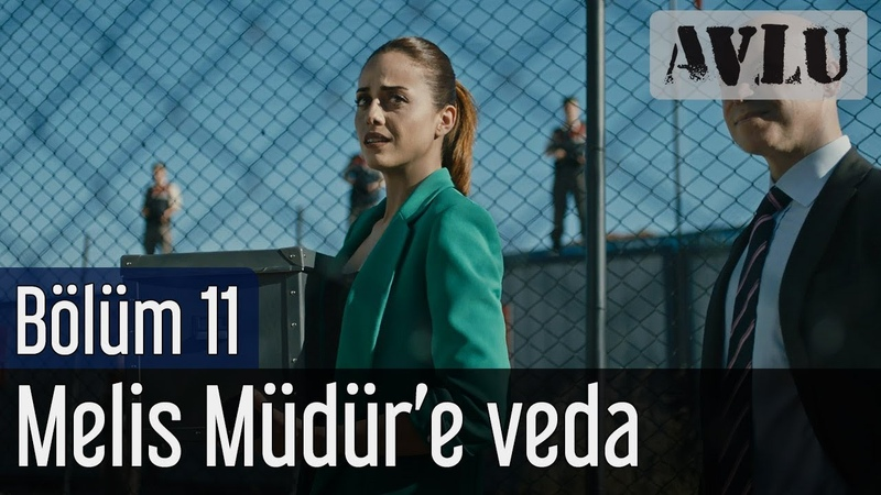 Avlu 11. Bölüm (Sezon Finali) - Melis Müdür'e Veda