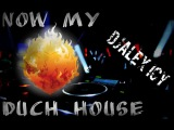 now my love Duch house - Afro Jack (Remix) DJ Alex Icy