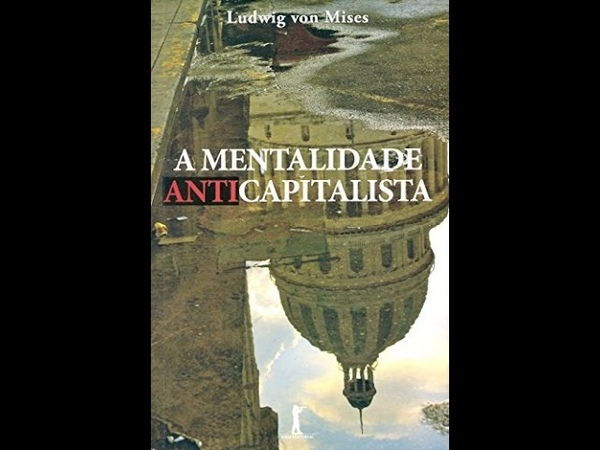 A mentalidade anticapitalista - Ludwig Von Mises (AudioBook completo)