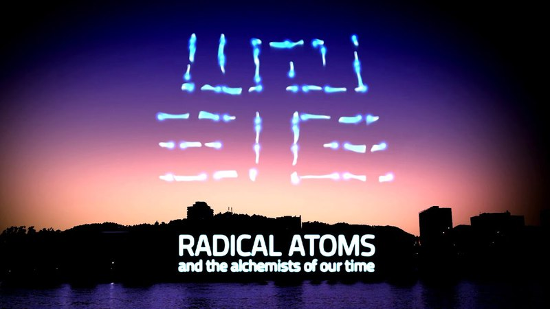 2016 Ars Electronica Festival: RADICAL ATOMS and the alchemists of our time / EN