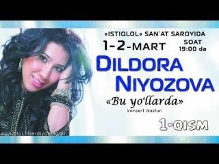 Dildora Niyozova - Bu yo'llarda nomli konsert dasturi 2014 1-qism