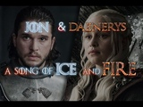 Jon &amp Daenerys - A Song of Ice and Fire