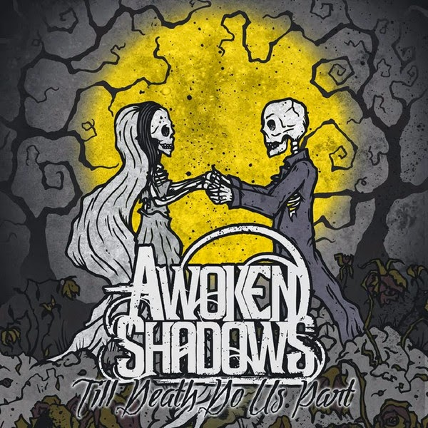 Awoken Shadows - Till Death Do Us Part (2014)