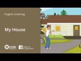Learn English Via Listening Beginner Lesson 5 My House
