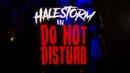 Halestorm - Do Not Disturb Official Video