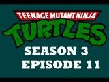 Черепашки мутанты ниндзя (3 сезон, 11 серия)