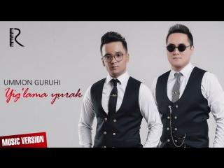 Ummon guruhi - Yig'lama yurak - Уммон гурухи - Йиглама юрак (music version)-1.mp4