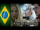 Dragon Ball Z A Luz da Esperança - Trailer Oficial Brasileiro