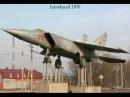 Mig-25 Foxbat _(Rare Videos)