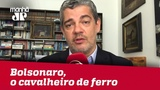 Bolsonaro, o cavalheiro de ferro Marcos Troyjo