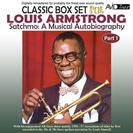 Louis Armstrong альбом Satchmo: A Musical Autobiography, Pt. 1 (First 3 Lp's) [Remastered]