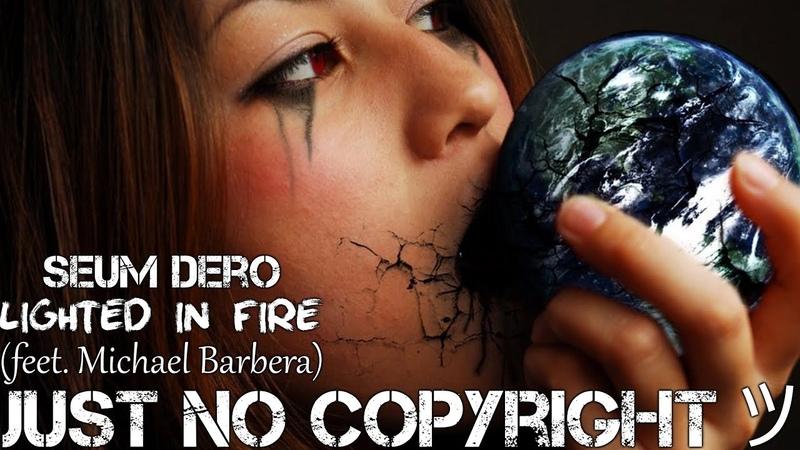 [No Copyright Music] Seum Dero - Lighted In Fire (feet. Michael Barbera)[Future Bass Music] Vocal