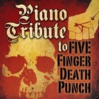 Piano Tribute Players альбом Piano Tribute to Five Finger Death Punch