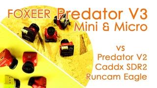 Foxeer Predator V3 Mini & Micro VS Runcam Eagle VS Caddx SDR2 - CAMERA COMPARISON