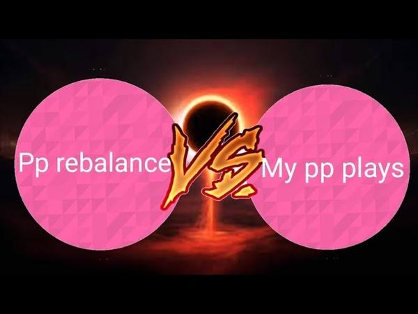 Pp rebalance vs my pp plays