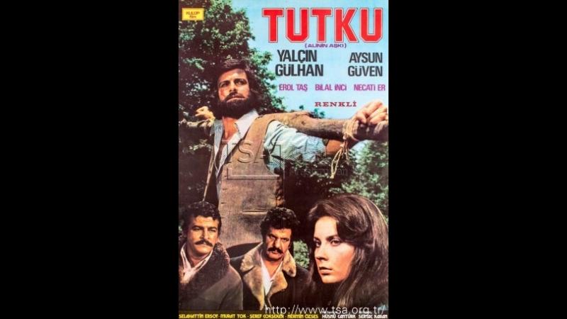 Tutku(1974)Yalçın Gülhan Aysun Güven