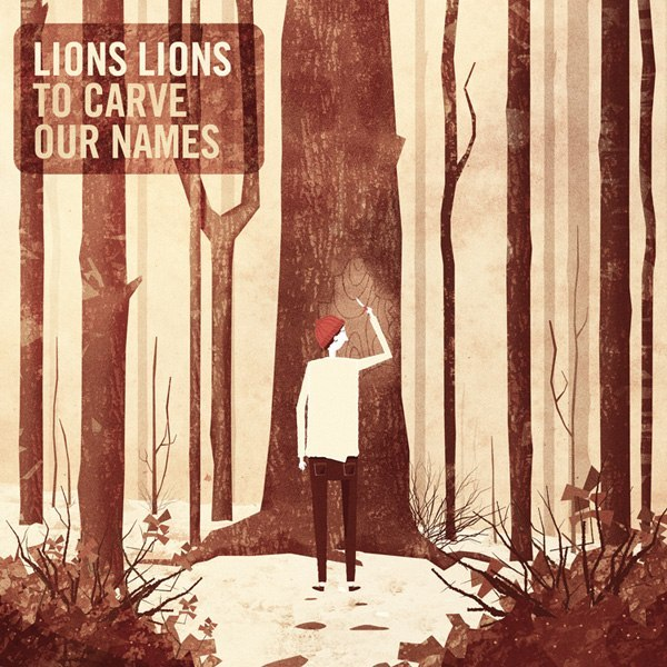 Lions Lions - To Carve Our Names (2012)