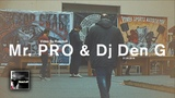 Mr. PRO &amp Dj Den G