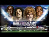 Football Dreams, A World Of Passion