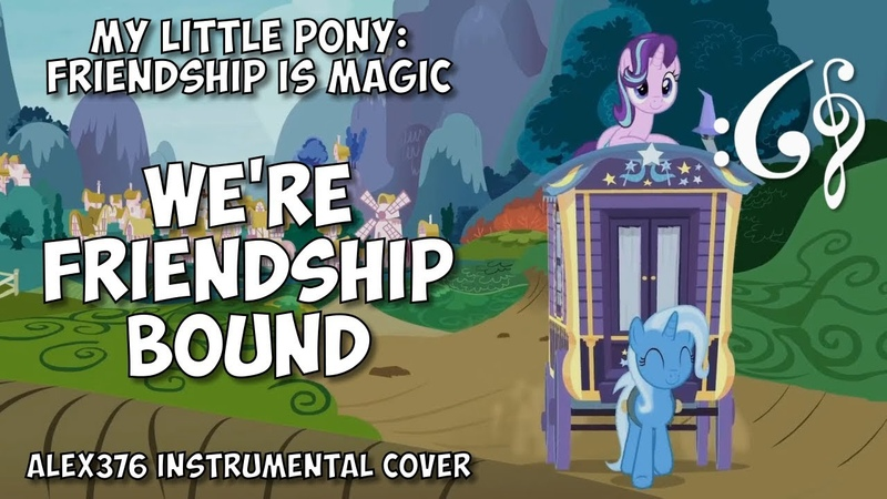 My Little Pony: Friendship is Magic - We're Friendship Bound (Alex376 Instrumental Cover)