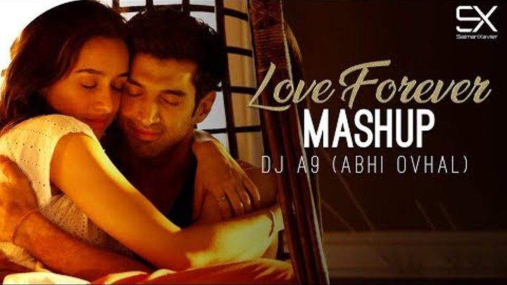 Love Forever   Mashup   Dj A9   Abhi Ovhal   2k18   SalmanXavier