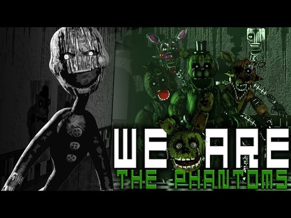 [SFM FNAF] We will haunt you! | We Are The Phantoms by Rotten Eggplant [fnaf Super Elon]