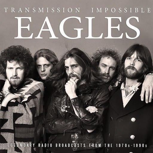 EAGLES альбом Transmission Impossible (Live)