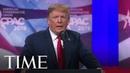 President Trump Calls Robert Mueller's Russia Investigation 'Bullsh--' In CPAC Speech | TIME