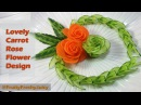 Lovely Cucumber Carrot Rose Flower Design - Fruit Vegetable Carving Cutting Garnish