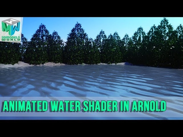 How to Create and Render Animated Water Shader in Arnold and Maya Tutorial