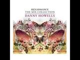 Danny Howells Renaissance - The Mix Collection (CD 1)
