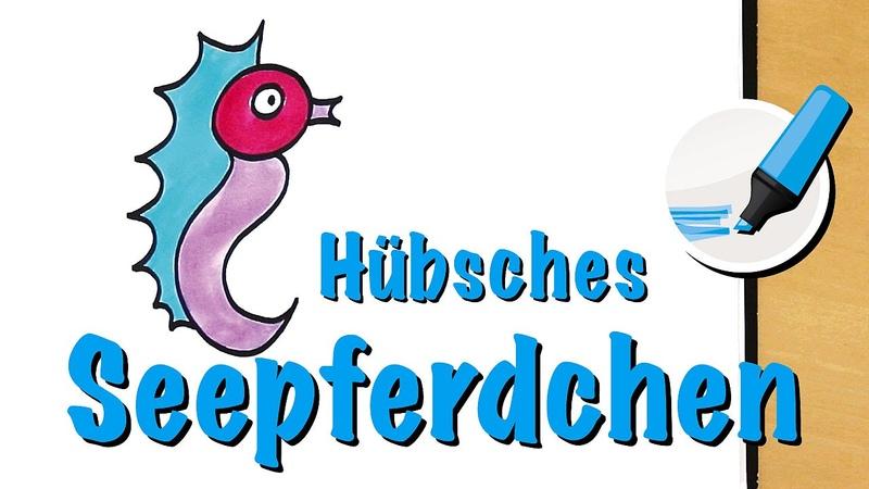 Seepferdchen zeichnen lernen: Das Pferd mit Krönchen - How to draw a Seahorse (Cartoon)