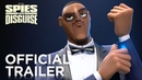 SPIES IN DISGUISE OFFICIAL HD TRAILER 1 2019