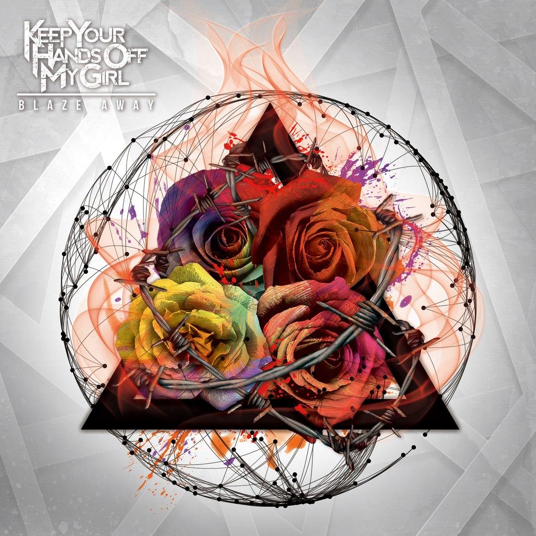 Keep Your Hands Off My Girl - Blaze Away (2016)