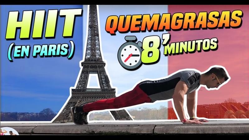 Rutina HIIT QUEMAGRASAS en 8 Minutos ➤ Quema Grasa En la TORRE EIFFEL PARIS