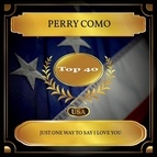 Perry Como альбом Just One Way To Say I Love You