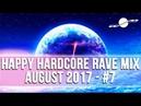 HAPPY HARDCORE RAVE MIX - AUGUST 2017 7