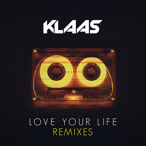 Klaas альбом Love Your Life (Remixes)