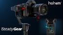 Hohem iSteady Gear 3 axis DSLR camera stabilizer gimbal