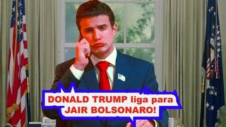 DONALD TRUMP liga para JAIR BOLSONARO!